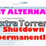 5 ExtraTorrent alternatives 2017 as Extratorrent has been shut down permanently